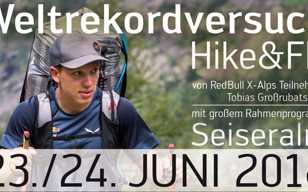 Weltrekordversuch – Hike&Fly mit Tobias Großrubatscher