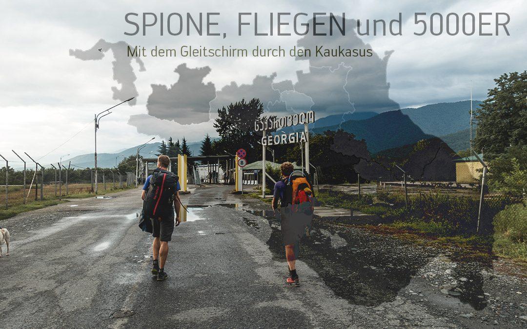 Spione, Fliegen und 5000er 2.0 – Mit dem Gleitschirm und zu Fuß durch den Kaukasus