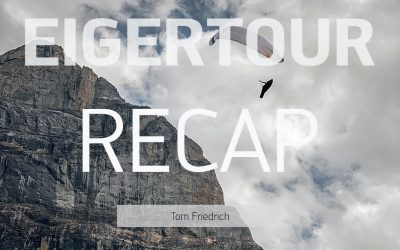 Eigertour 2020 – Recap: Tom Friedrich